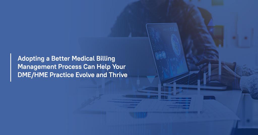 Adopting a Better Medical Billing Management Process
