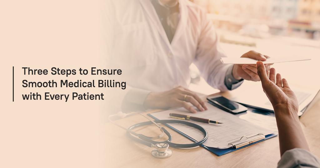 Three Steps to Ensure Efficient Medical Billing