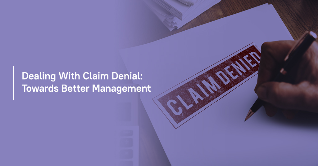 Dealing with Claim Denial Towards Better Management