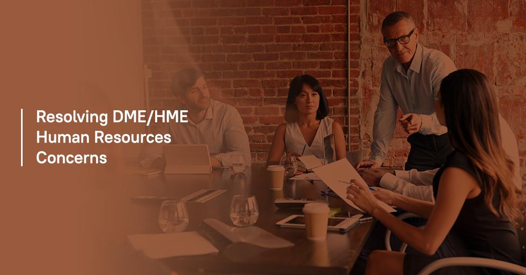 Resolving DME and HME HR concerns