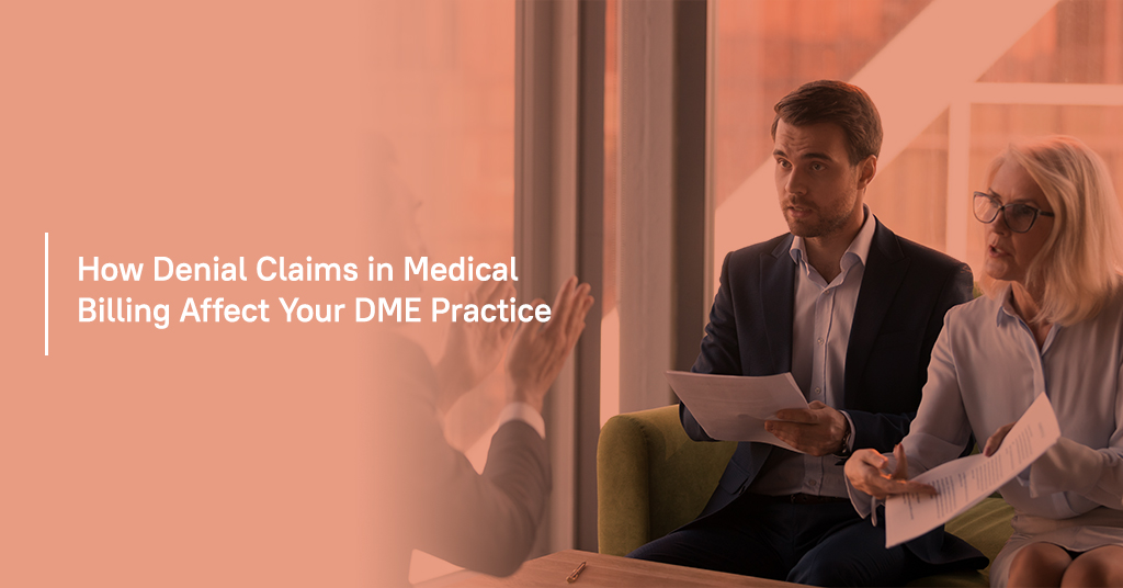 How Denial Claims in Medical Billing Affect Your DME Practice