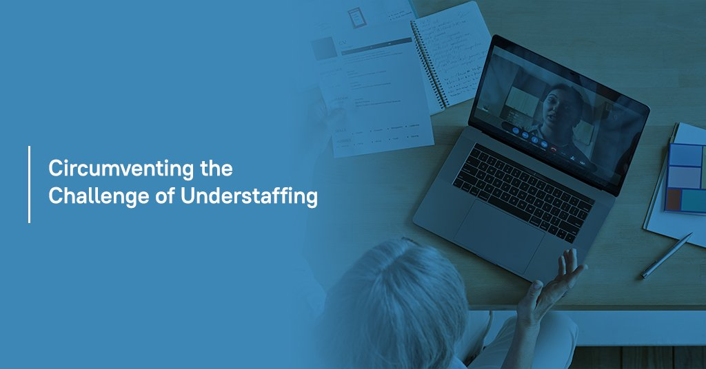 Circumventing the Challenge of Understaffing