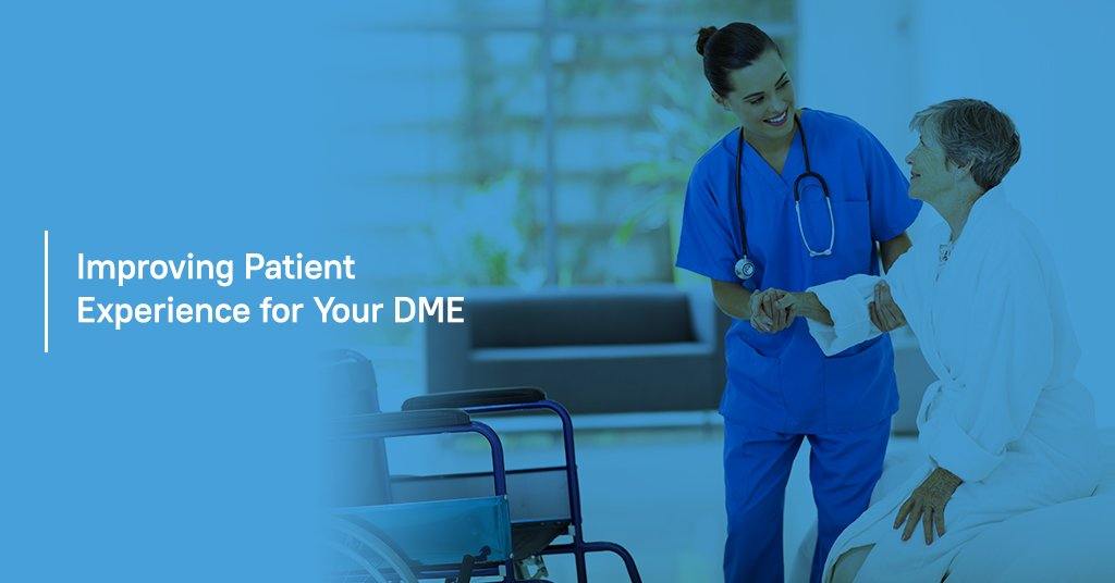 Improving Patient Experience DME