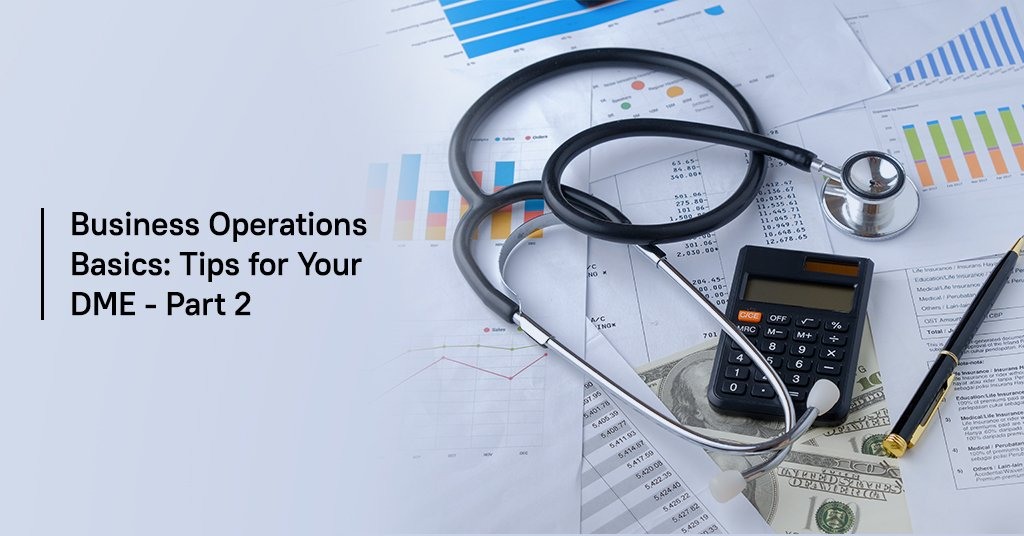 DME Business Operations Tips Part 2