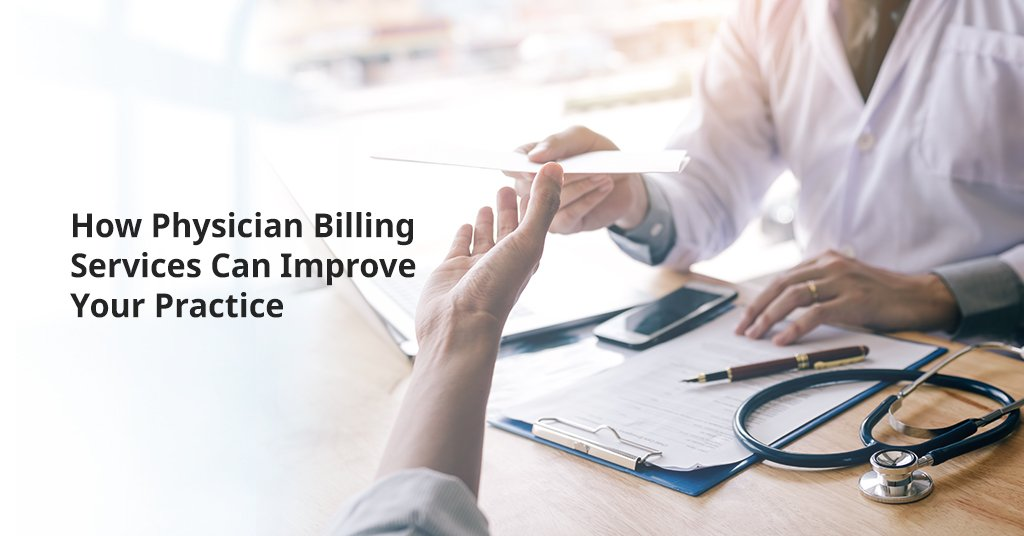 Outsource Physician Billing Services improve your practice